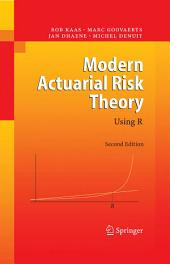 Modern Actuarial Risk Theory: Using R, Edition 2