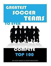 Greatest Soccer Teams to Ever Compete: Top 100