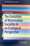 The Evolution of Mammalian Sociality in an Ecological Perspective