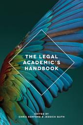 The Legal Academic's Handbook