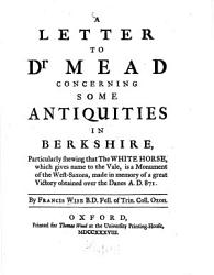 A Letter To Dr Mead Concerning Some Antiquities In Berkshire Book PDF