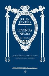 La leyenda negra de España: Reedición del clásico publicado en 1914