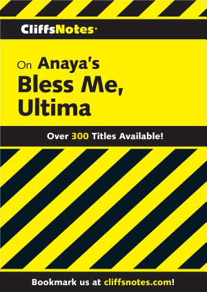 CliffsNotes on Anaya s Bless Me  Ultima