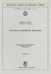 Statistical Continuum Mechanics: Course held at the Department of General Mechanics, October 1971