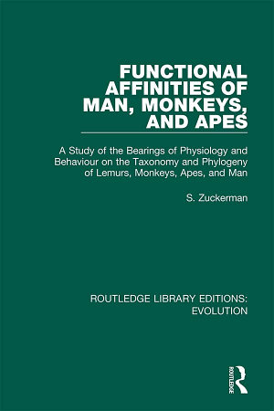 Functional Affinities of Man  Monkeys  and Apes