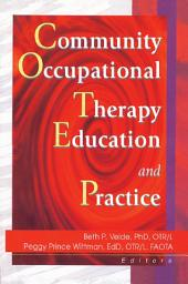 Community Occupational Therapy Education and Practice