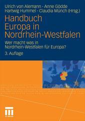 Handbuch Europa in Nordrhein-Westfalen: Wer macht was in Nordrhein-Westfalen für Europa?, Ausgabe 3