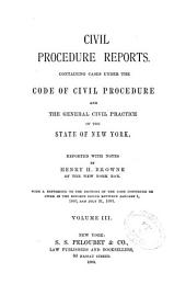 Civil Procedure Reports: Containing Cases Under the Code of Civil Procedure and the General Civil Practice of the State of New York, Volume 3