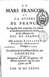 Le mars François ou la guerre de France en laquelle sont examinées les raisons de la justice prétendue des armes et des alliances du roi de France