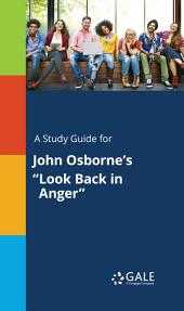 "A Study Guide for John Osborne's ""Look Back in Anger"""
