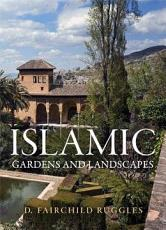 Islamic Gardens and Landscapes PDF