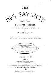 Vies des savants illustres du dix-huitième siècle