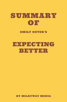 Summary of Emily Oster s Expecting Better