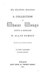 The Tea-table Miscellany: A Collection of Choice Songs, Scots and English. Reprinted from the 14th Ed, Volume 2