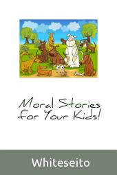 Moral Story For Your Kids: Tell this story to children