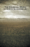 The Collected Works of Curtis Schweiger Jr.