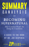 Summary   Analysis of Becoming Supernatural PDF