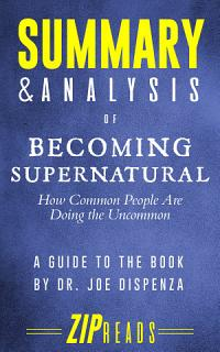 Summary   Analysis of Becoming Supernatural Book