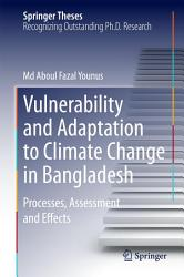 Vulnerability And Adaptation To Climate Change In Bangladesh Book PDF