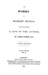 The Works of Robert Burns: To which is Prefixed a Life of the Author, Volume 2