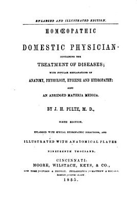 Homoepathic Domestic Physician  Containing the Treatment of Diseases