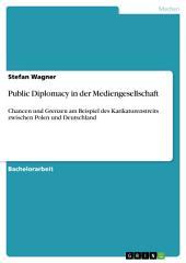Public Diplomacy in der Mediengesellschaft: Chancen und Grenzen am Beispiel des Karikaturenstreits zwischen Polen und Deutschland