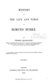 History of the life and times of Edmund Burke: Volume 1