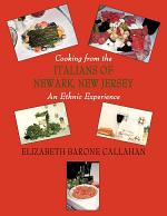 Cooking from the Italians of Newark, New Jersey an Ethnic Experience