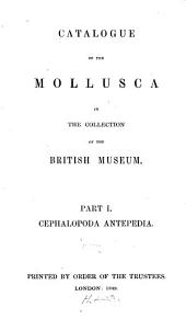 Catalogue of the Mollusca in the Collection of the British Museum ...