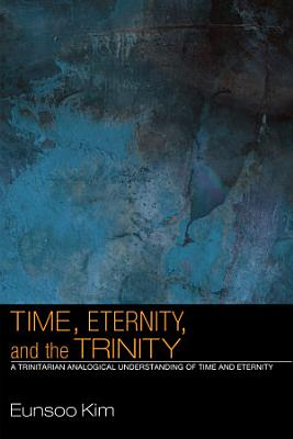 Time  Eternity  and the Trinity PDF