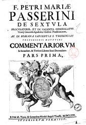 F. Petri Mariae Passerini ... Commentaria in primum [-quintum] librum Sexti Decretalium: F. Petri Mariae Passerini ... Commentariorum in secundum, & tertium librum Sexti Decretalium. Pars prima, Volume 2