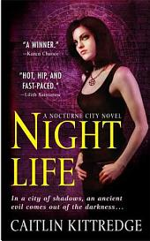 Night Life: A Nocturne City Novel