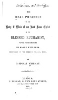The Real Presence of the Body and Blood of Our Lord Jesus Christ in the Blessed Eucharist PDF