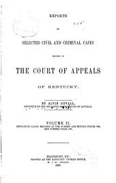 Reports of Civil and Criminal Cases Decided by the Court of Appeals of Kentucky, 1785-1951: Volume 2; Volume 63