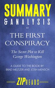 Summary   Analysis of the First Conspiracy  The Secret Plot to Kill George Washington a Guide to the Book by Brad Meltzer and John Mensch Book