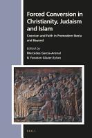 Forced Conversion in Christianity  Judaism and Islam PDF