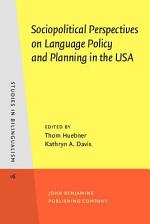 Sociopolitical Perspectives on Language Policy and Planning in the USA