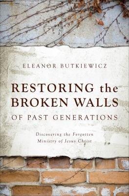 Restoring the Broken Walls of Past Generations