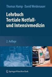Lehrbuch Tertiale Notfall- und Intensivmedizin: Ausgabe 2