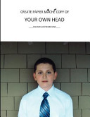 Create Papier Mache Copy of Your Own Head