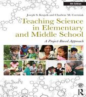 Teaching Science in Elementary and Middle School: A Project-Based Approach, Edition 4