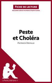 Peste et Choléra de Patrick Deville (Fiche de lecture): Résumé complet et analyse détaillée de l'oeuvre