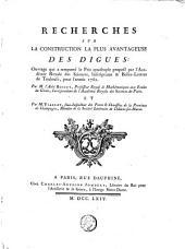 Recherches sur la construction la plus avantageuse des digues: ouvrage qui a remporté le prix quadruple proposé par l'Académie royale des sciences, inscriptions & belles-lettres de Toulouse, pour l'année 1762
