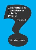 Committees And Commissions In India Vol  5   1962 63 PDF