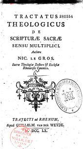 Tractatus theologicus de Scripturae Sacrae sensu multiplici, authore N. Le Gros