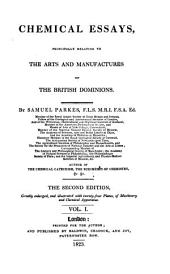 Chemical Essays: Principally Relating to the Arts and Manufactures of the British Dominions, Volume 2