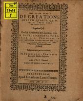 Disp. III. de creatione operum quarti, quinti, et sexti diei