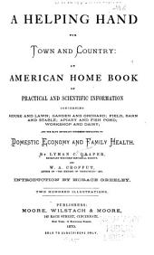 A Helping Hand for Town and Country: An American Home Book of Practical and Scientific Information ...