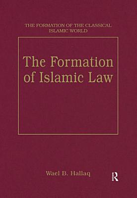 The Formation of Islamic Law