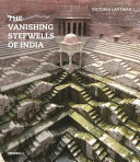 Download The Vanishing Stepwells of India Book